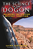 The Science of the Dogon: Decoding the African Mystery Tradition (English Edition)