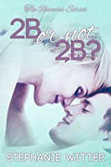 2B or not 2B? (The Roomies Book 1) Kindle Edition