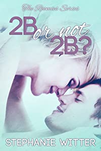2B or not 2B? (The Roomies Book 1)