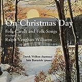 Vaughan Williams: On Christmas Day - Folk-Carols and Folk-Songs