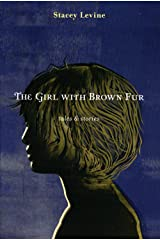 The Girl with Brown Fur: Tales & Stories Paperback