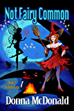 Not Fairy Common (Jezibaba Saga Book 2)
