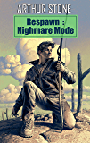 Respawn: Nightmare Mode (Respawn LitRPG series Book 4)