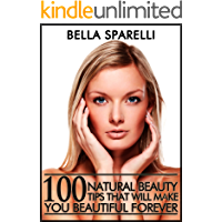 100 Natural Beauty Tips That Will Make You Beautiful Forever book cover