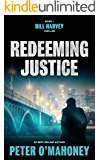 Redeeming Justice: A Legal Thriller (Bill Harvey Book 1)