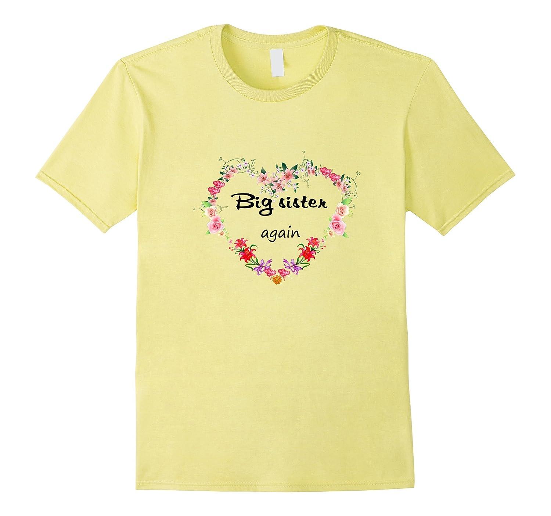 Big Sister again Shirt - big sister mothers day shirts-CD