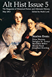 Alt Hist Issue 5: The Magazine of Historical Fiction and Alternate History