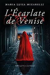 L'Écarlate de Venise (Les mystères de Venise t. 1) (French Edition) Kindle Edition