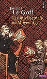 Les Intellectuels au Moyen Âge