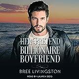 Her Pretend Billionaire Boyfriend: Clean Billionaire Romance Series, Book 1