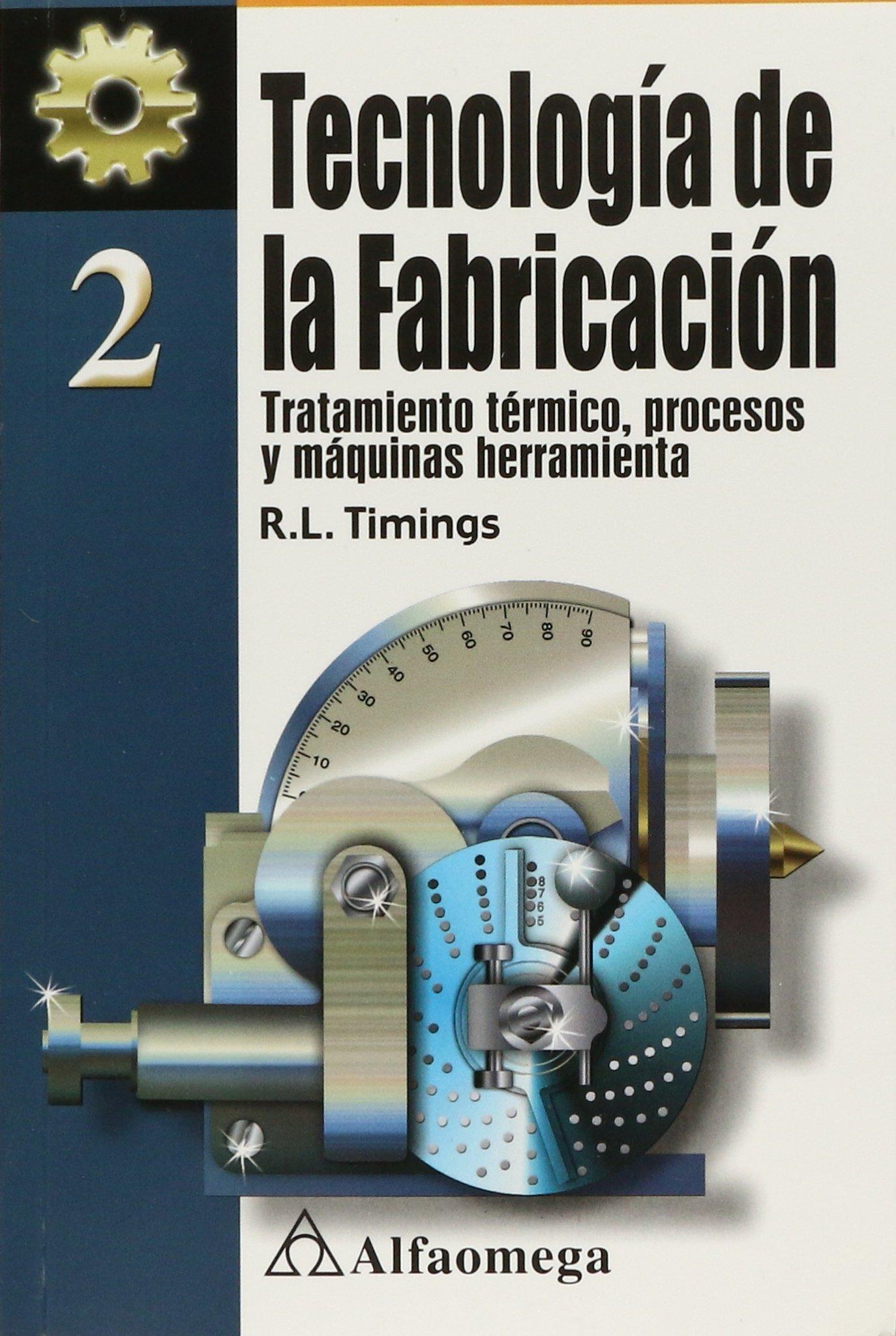 TECNOLOGIA DE LA FABRICACION TOMO 2 by TIMINGS (Spanish) Paperback