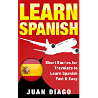 Learn Spanish: Short Stories for Travelers to Learn Spanish Fast & Easy (English Edition)