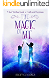 The Magic of Me: A Kids' Spiritual Guide to Health and Happiness (English Edition)