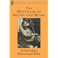 The Mysticism of Sound and Music: The Sufi