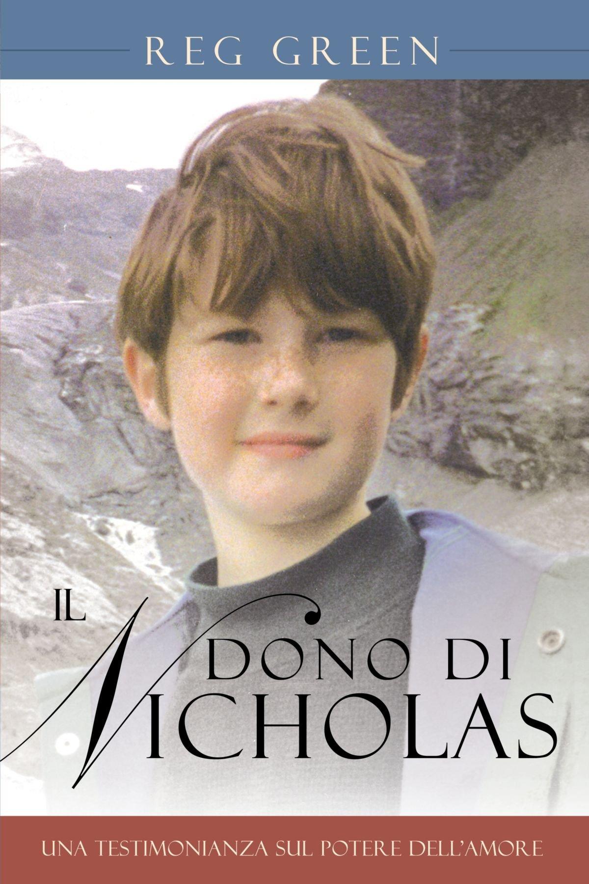 Download Il Dono Di Nicholas: Una Testimonianza Sul Potere Dell'amore (Italian Edition) pdf epub