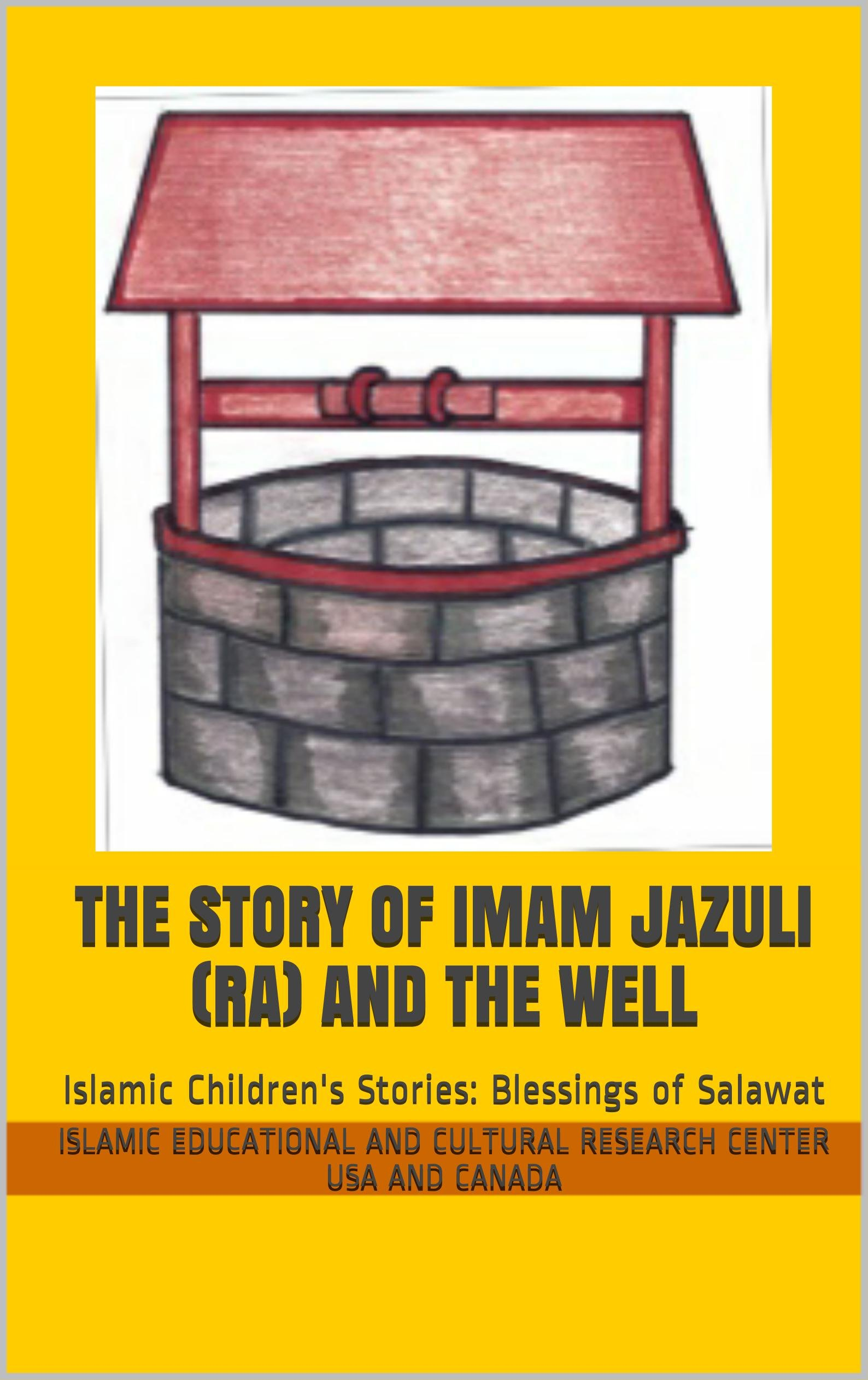 The Story Of Imam Jazuli  RA  And The Well  Islamic Children's Stories  Blessings Of Salawat Book 1   English Edition