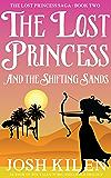 The Lost Princess and The Shifting Sands (The Lost Princess Saga Book 2)