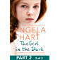 The Girl in the Dark Part 2 of 3: The True Story of Runaway Child with a Secret. A Devastating Discovery that Changes Everything. (English Edition)