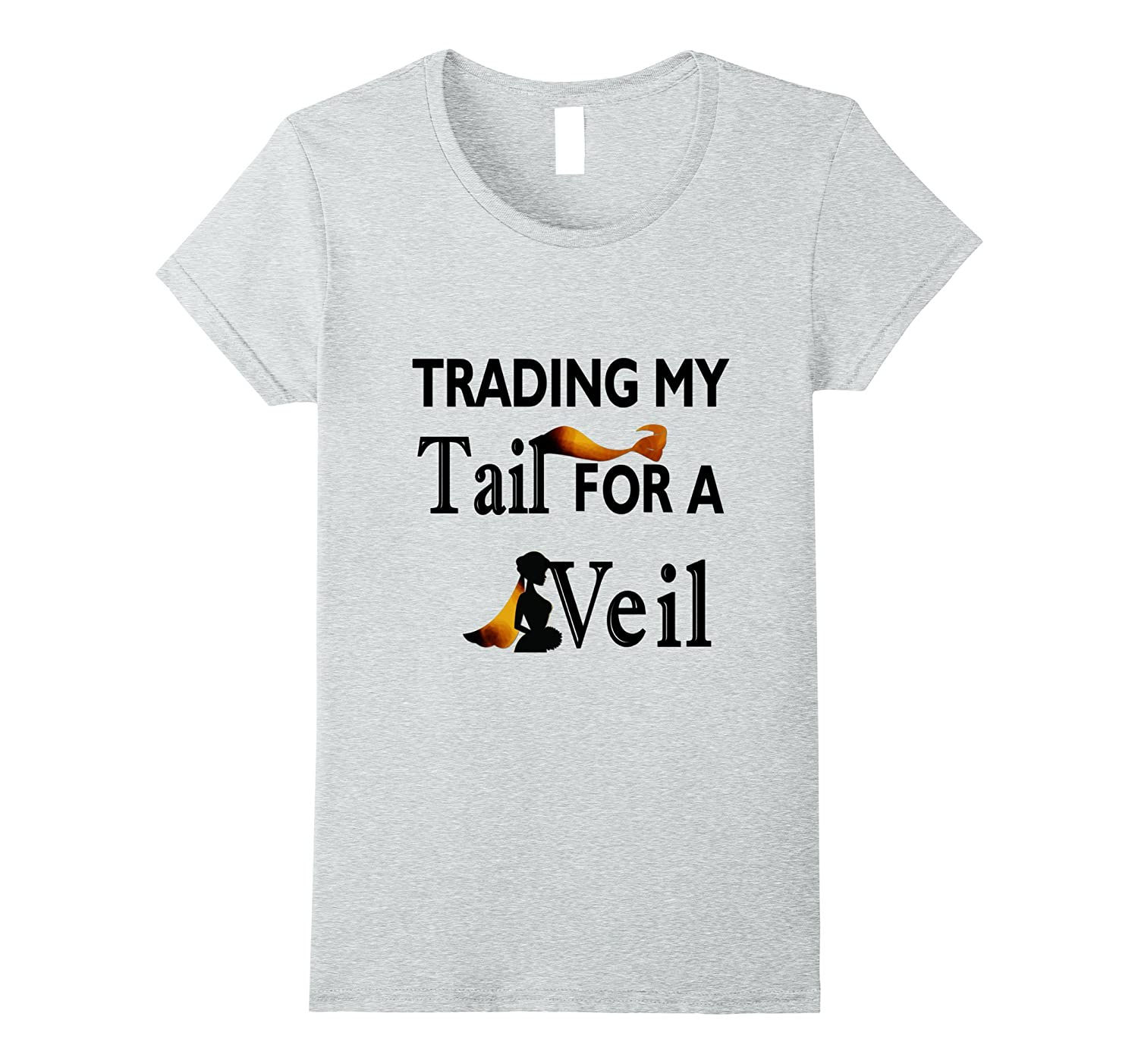 2ac81558 Womens Trading my tail for a veil bachelorette T-Shirt for girls-CL ...