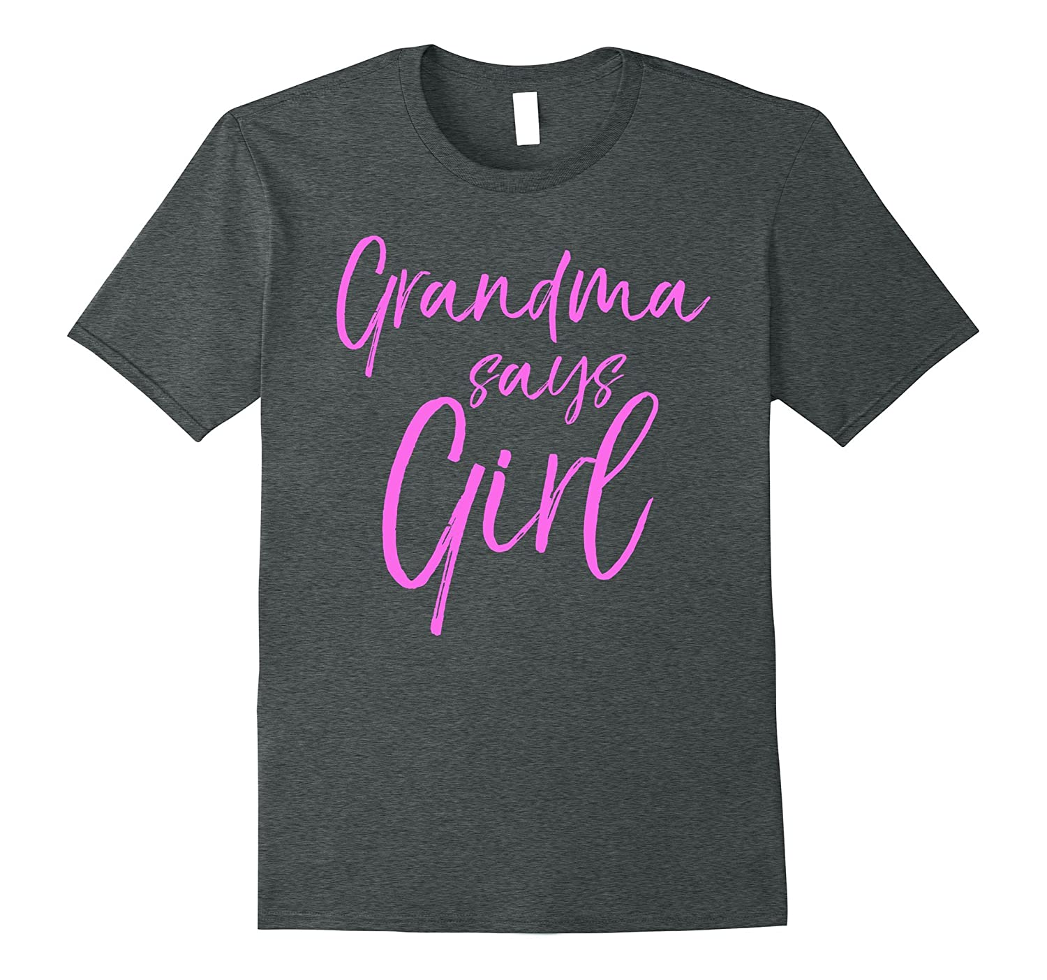 Grandma Says Girl Shirt Cute Pink Gender Reveal Announcement-FL