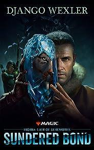Ikoria: Lair or Behemoths  Sundered Bond (English Edition)