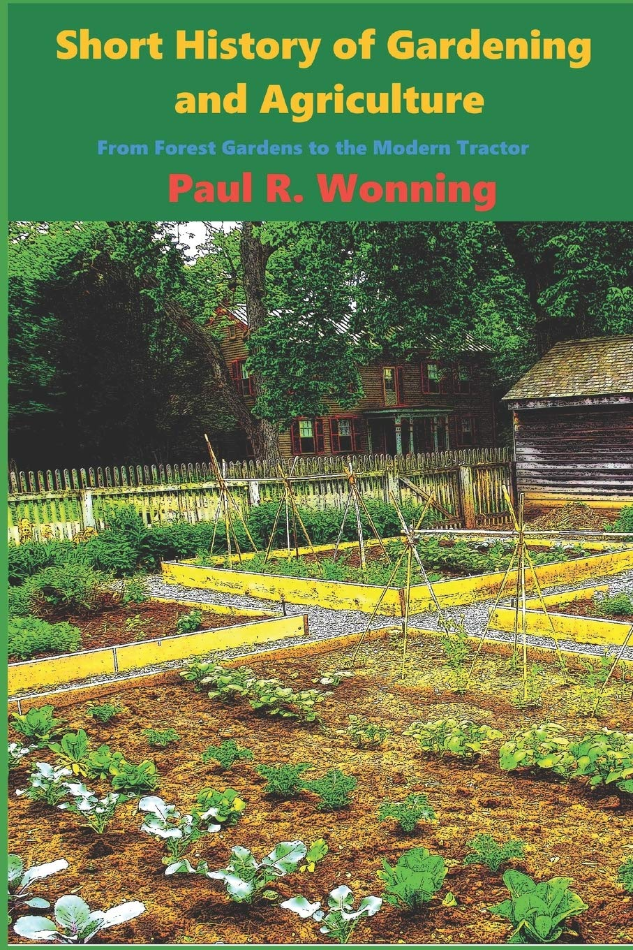 Short History of Gardening and Agriculture: From Forest Gardens to