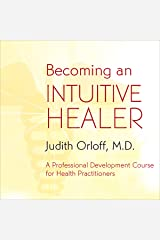 Becoming an Intuitive Healer Audible Audiobook