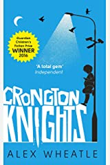 Crongton Knights: Winner of the Guardian Children's Fiction Prize Kindle Edition