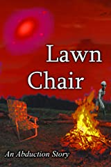 Lawn Chair: An Abduction Story Kindle Edition