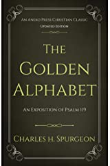 The Golden Alphabet (Updated, Annotated): An Exposition of Psalm 119 Kindle Edition