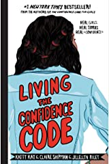 Living the Confidence Code: Real Girls. Real Stories. Real Confidence. Kindle Edition