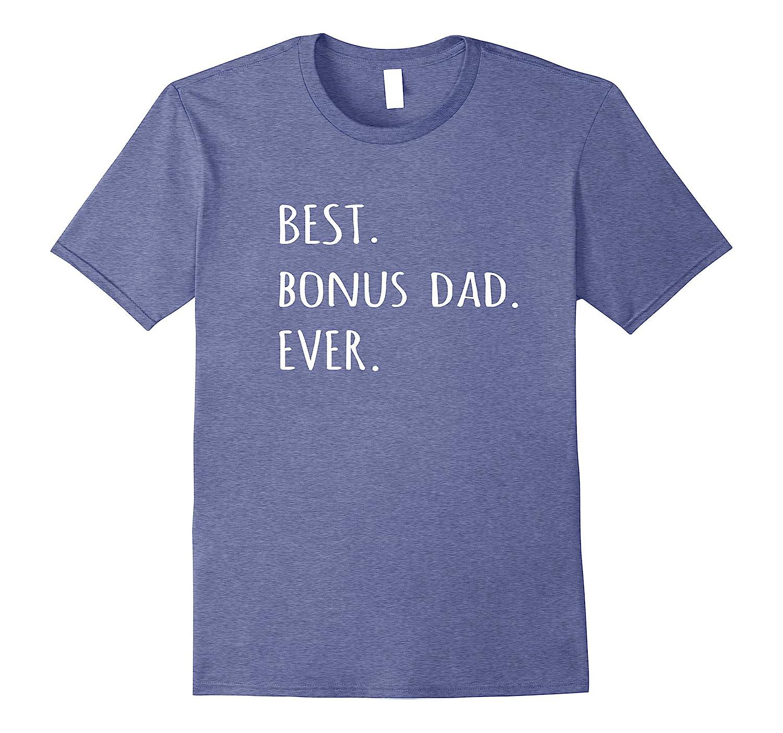 0fe56c88 Best Bonus Dad Ever tshirt funny stepdad step-dad t shirt-prm – Paramatee
