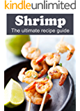 Shrimp: The Ultimate Recipe Guide (English Edition)