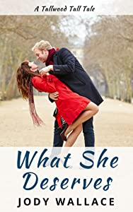 What She Deserves (Tallwood Tall Tales Book 1)