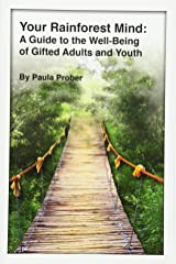 Your Rainforest Mind: A Guide to the Well-Being of Gifted Adults and Youth Paperback