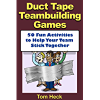 Duct Tape Teambuilding Games -- 50 Fun Activities to Help Your Team Stick Together (English Edition)