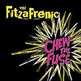 Chew the Fuse