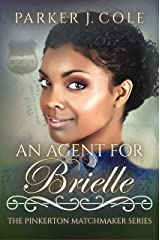 An Agent for Brielle (The Pinkerton Matchmaker Book 20) Kindle Edition