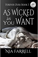 As Wicked as You Want: Forever Ours Book 1 Kindle Edition