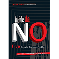 Inside The NO: Five Steps to Decisions That Last (English Edition)
