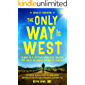 The Only Way Is West: A Once In a Lifetime, 500 Mile Adventure Walking Spain's Camino de Santiago