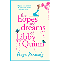 The Hopes and Dreams of Libby Quinn: The perfect uplifting Irish romantic comedy for 2021 (English Edition)