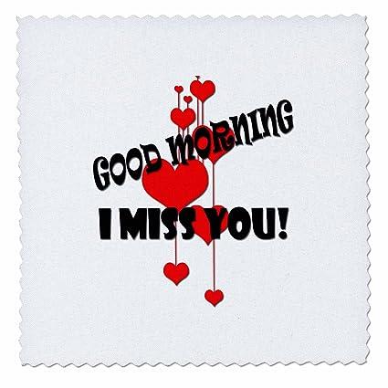 Amazoncom 3drose Rinapiro Miss You Quotes Good Morning I Miss