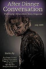 After Dinner Conversation Magazine (July, 2020): Philosophy | Ethics Short Story Magazine Kindle Edition