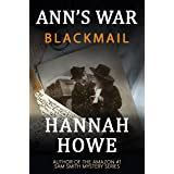 Blackmail: An Ann's War Mystery (The Ann's War Mystery Series Book 3)