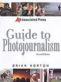 Associated Press Guide to Photojournalism: 2 (Associated Press Handbooks)
