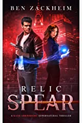 Relic: Spear (A Kane Arkwright Supernatural Thriller) Kindle Edition