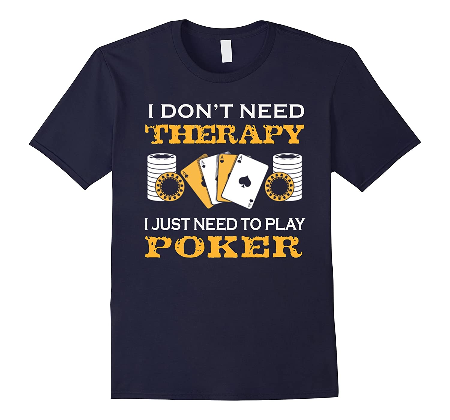 Don't Need Therapy Need Poker Outdoors Tshirt-TH