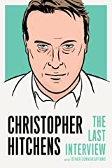 Christopher Hitchens: The Last Interview: and Other Conversations (The Last Interview Series) Paperback
