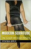 Modern Servitude: The Good Old Days Return